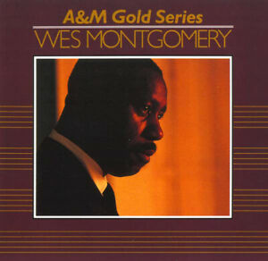 WES-MONTGOMERY-Incl-California-Nights-amp-Windy-A-amp-M-Gold-Series-NEW