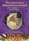 The Concertina Maintenance Manual: A Maintenance Manual for English, Anglo and Duet Concertinas by David Douglas Elliott (Paperback, 2003)