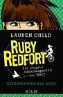 Gefährlicher als Gold / Ruby Redfort Bd.1 von Lauren Child (2013, Gebundene Ausgabe)