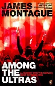 1312: Among the Ultras by James Montague