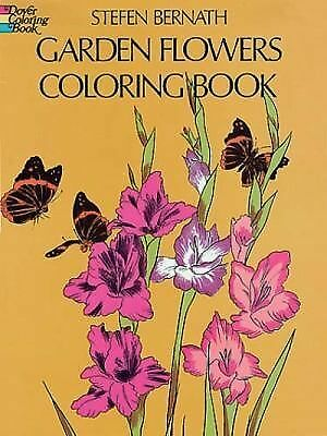 Dover Nature Coloring Book Ser.: Garden Flowers Coloring Book by Stefen...