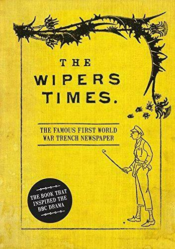 The Wipers Times: The Famous First World War Trench Newspaper, Christopher Westh