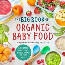 The Big Book of Organic Baby Food by Sonoma Press Staff and Stephanie Middleberg (2016, Paperback)