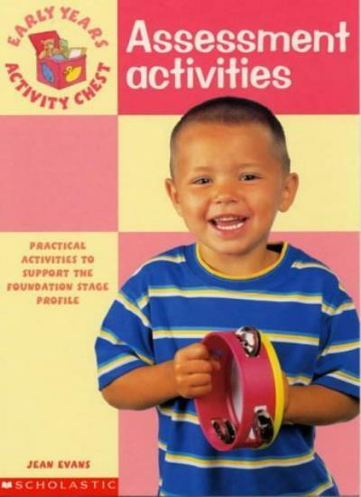 Assessment Activities (Early Years Activity Chest) By Jean Evans
