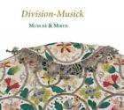 Division-Music-Die Kunst d.Verzierung im 17.Jh. von Musicke & Mirth (2012)