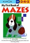 My First Book of Mazes by Kumon Publishing (Paperback / softback)