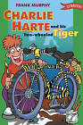 Charlie Harte and His Two Wheeled Tiger by Frank Murphy (Paperback, 1997)