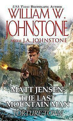 1 of 1 - NEW Torture Town (Matt Jensen/Last Mountain Man) by William W. Johnstone
