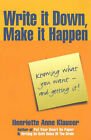Write it Down, Make it Happen: Knowing What You Want - and Getting it! by Henriette Anne Klauser (Paperback, 2001)