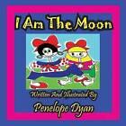 I Am the Moon by Penelope Dyan (Paperback / softback, 2011)