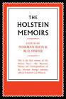 The Holstein Papers: The Memoirs, Diaries and Correspondence of Friedrich Von Holstein 1837-1909: Volume 1 by Friedrich von Holstein (Paperback, 2011)