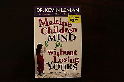 Making Children Mind Without Losing Yours by Kevin Leman Parenting home school