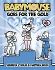 Babymouse Goes for the Gold by Matthew Holm, Jennifer L Holm (Paperback / softback, 2016)