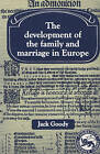 The Development of the Family and Marriage in Europe by Jack Goody (Paperback, 1983)