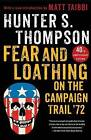 Fear and Loathing on the Campaign Trail '72 by Hunter S Thompson (Paperback / softback)