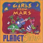 Planet Swing * by Girls from Mars (CD, 2007, Girls from Mars)