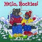 Hello, Rockies! by Martha Zschock (Board book, 2014)