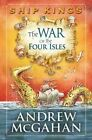 The War of the Four Isles by Andrew McGahan (Hardback, 2014)