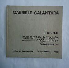 Gabriele Galantara, IL MORSO DELL'ASINO, Edizioni del Gallo, 1965 PRIMA EDIZIONE
