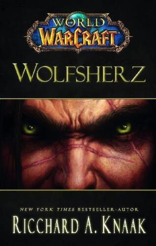 1 von 1 - World of Warcraft. Wolfsherz von Richard A. Knaak (2011, Gebundene Ausgabe)