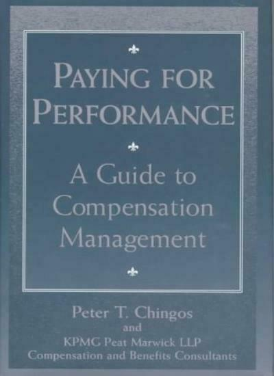 Paying for Performance: A Guide to Compensation Management (CPA Practice Guide