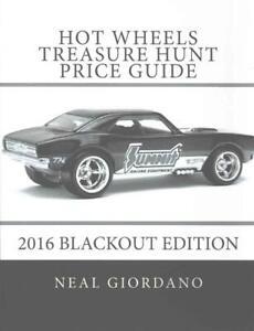 hot wheels treasure hunt price guide 2016 blackout edition by neal giordano en 9781532815805 ebay ebay