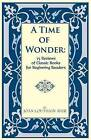 A Time of Wonder: 75 Reviews of Classic Books for Beginning Readers by Joan Louthain Ayer (Paperback / softback, 2012)
