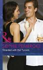 Stranded with the Tycoon by Sophie Pembroke (Hardback, 2013)
