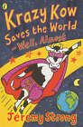 Krazy Kow Saves the World: Well, Almost by Jeremy Strong (Paperback, 2002)