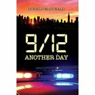 9/12 Another Day by Donald McDonald (Paperback, 2016)