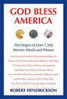 God Bless America: The Origins of Over 1,500 Patriotic Words and Phrases by Robert Hendrickson (Paperback / softback, 2013)