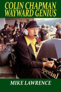Colin-Chapman-Wayward-Genius-by-Mike-Lawrence-NEW-Book-FREE