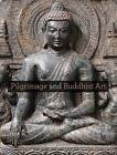 Pilgrimage and Buddhist Art by Yale University Press (Hardback, 2010)