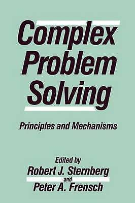 Complex Problem Solving: Principles and Mechanisms by
