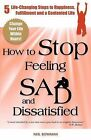 How to Stop Feeling Sad and Dissatisfied: 5 Life-changing Steps to Happiness, Fulfilment and a Contented Life by Neil Bowman (Paperback, 2010)