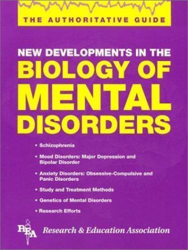 Biology of Mental Disorders by Research & Education Association Editors