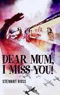 Dear Mum, I Miss You! by Stewart Ross (Paperback, 2006)