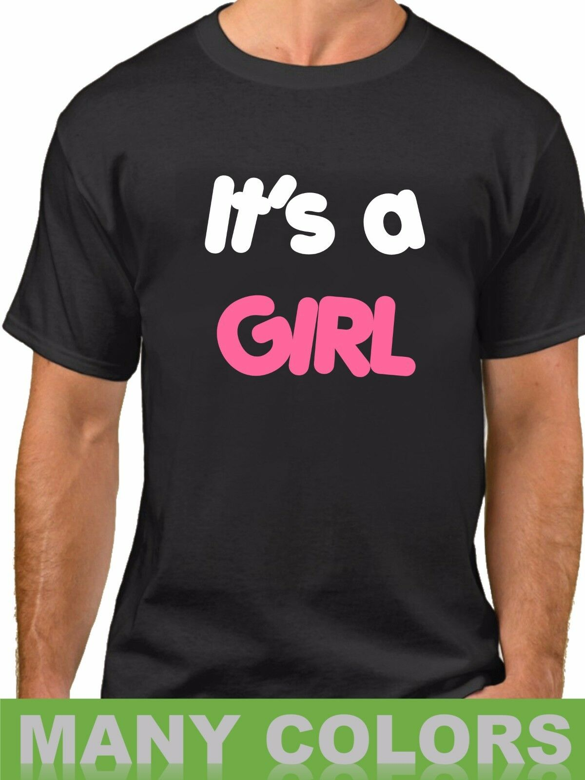 0dd42fa83 Details zu Men's It's a Girl Shirt Baby Announcement Tee Proud Daddy New Dad  Fathers Day Funny free shipping Unisex tee