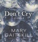 Don't Cry: Stories by Blackstone Audiobooks (CD-Audio, 2015)