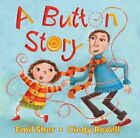 A Button Story by Emil Sher (Board book, 2014)
