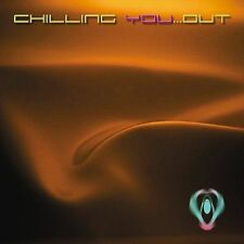 Various Artists Chilling You Out CD ***NEW***