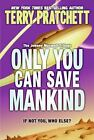 Johnny Maxwell Trilogy: Only You Can Save Mankind 1 by Terry Pratchett (2006, Paperback)
