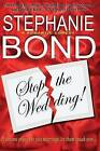Stop the Wedding! by Stephanie Bond (Paperback / softback, 2013)