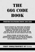 The 666 Code Book : Prophecies/Predictions and Lies by Prophet of U. S.A....