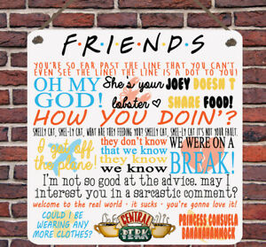 Friends TV Show Quotes Metal Plaque Birthday Gift Present Plaque Sign Wall House