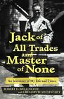 Jack of All Trades and Master of None: An Inventory of My Life and Times by Gregory W McClinchey (Paperback / softback, 2012)