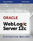 Oracle Weblogic Server 12c: Distinctive Recipes: Architecture, Development and Administration by Frank Munz (Paperback / softback, 2014)