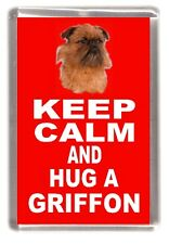 "Griffon Dog Fridge Magnet ""KEEP CALM AND HUG A GRIFFON "" by Starprint"