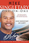 Mike Singletary One-On-One: The Determination That Inspired Him to Give God His Very Best by Mike Singletary, Jay Carty (Hardback, 2005)