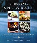 The Chocolate Snowball : And Other Fabulous Pastries from Deer Valley Bakery by Letty Halloran Flatt (1999, Hardcover)